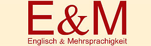 Logo mit der Aufschrift E & M Englisch & Mehrsprachigkeit.