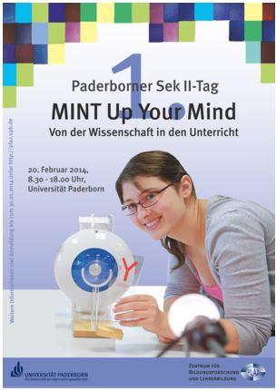 Das Bild zeigt das Plakat für den 1. Paderborner Sek II-Tag, Mint up your Mind. Von der Wissenschaft in den Unterricht. Auf dem Plakat ist eine Junge Frau die einen technischen Versuch aufbaut.